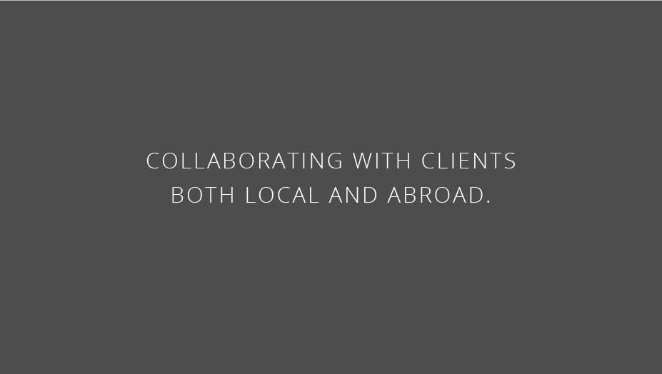 Collaborating with clients both local and abroad.